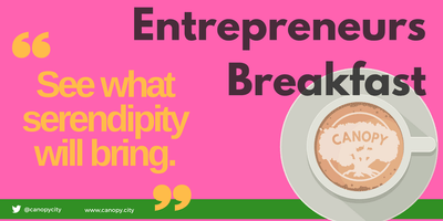 Entrepreneurs Breakfast | Morning Networking | Canopy City