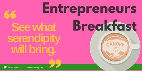 Entrepreneurs Breakfast | Morning Networking | Canopy City tickets