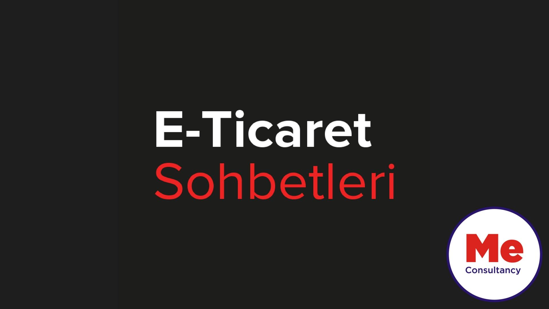E-Ticaret Sohbetleri - ŞUBAT 2018