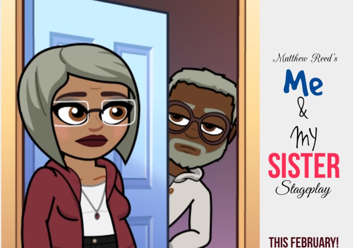 "Matthew Reed's ""Me & My Sister! ""Stageplay"