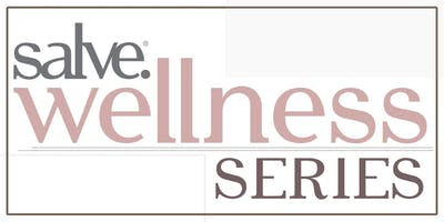 """SALVE WELLNESS SERIES \""""Skin Problems & The Gut Connection\"""" and \""""Chemicals in Skin Care\"""""""