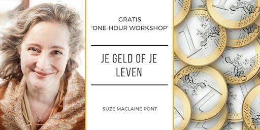 Gratis One-Hour Workshop: 'Je Geld of Je Leven'