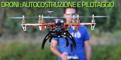 Corso di Droni, autocostruzione e pilotaggio