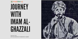 Journey with Imam Al-Ghazzali