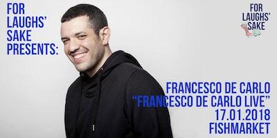 For Laughs' Sake: Francesco De Carlo live @ Fishmarket
