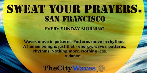 Sweat Your Prayers San Francisco