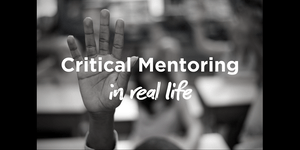 Critical Mentoring in Real Life