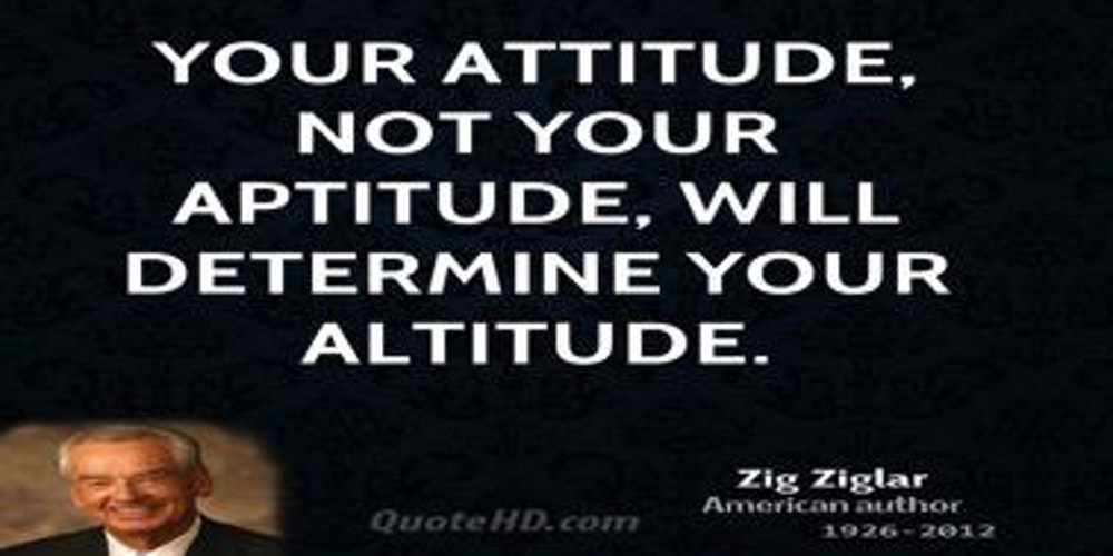 attitude and not your aptitude decides Best aptitude quotes selected by thousands of our your attitude, not your aptitude it is not your aptitude, but your attitude, that determines your.