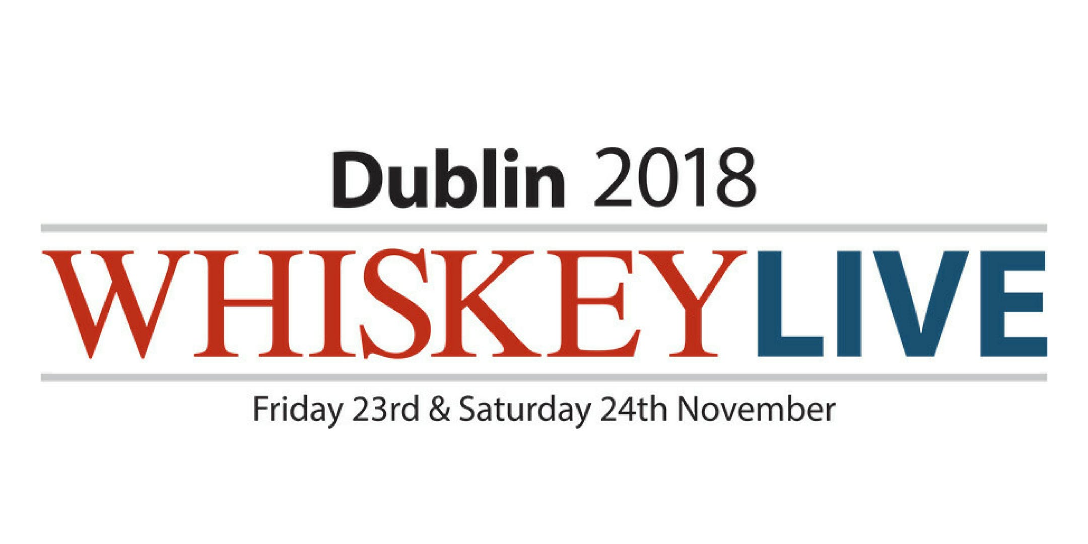 Whiskey Live Dublin 2018 - Friday Session 6.00-9.30pm