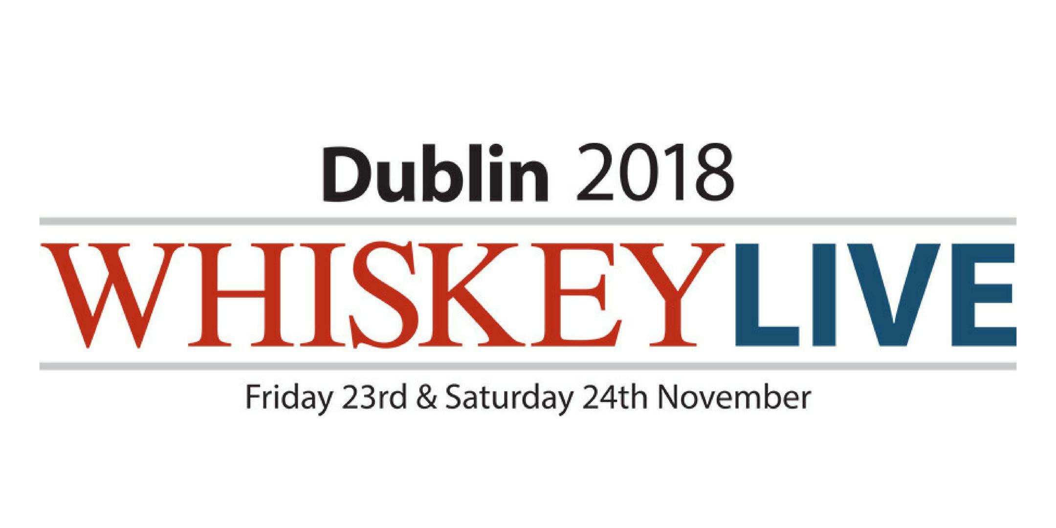 Whiskey Live Dublin 2018 - Saturday Session 1.00-4.30pm