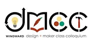 Design and Maker Class Colloquium 2018
