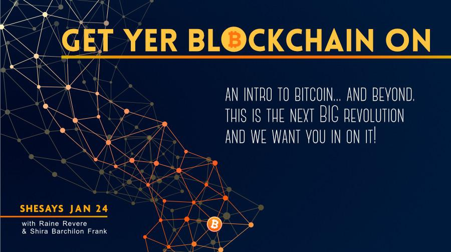 GET YER BLOCKCHAIN ON: The Scoop on Blockchain & Crytocurrencies