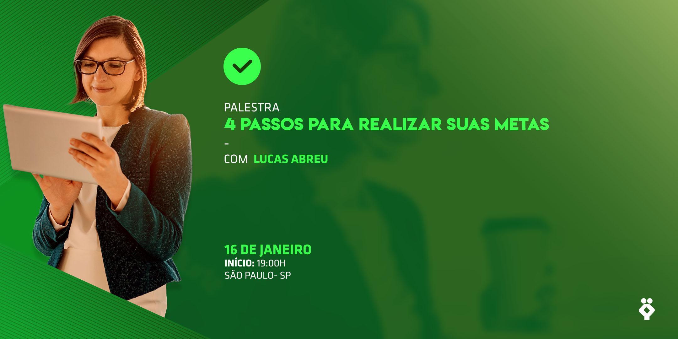 [SÃO PAULO/SP] 04 Passos para Realizar seus Sonhos 16/01
