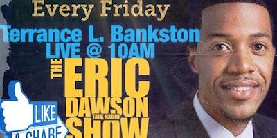 BANKSTON cohosts LIVE Fridays: 'The Eric Dawson Talk Radio Show'- via FacebookLIVE