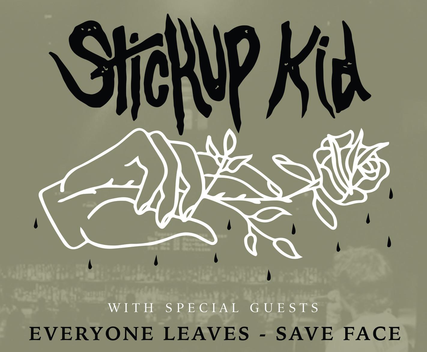 Stickup Kid, Everyone Leaves, Save Face