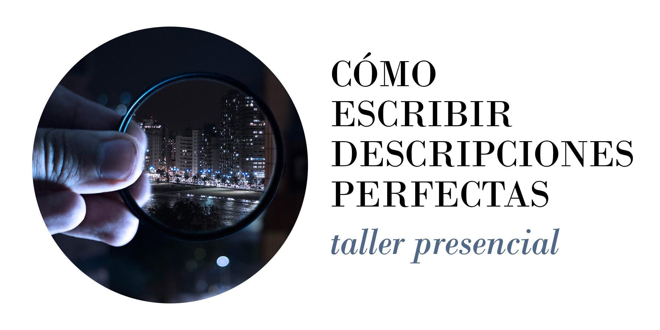 Cómo escribir descripciones perfectas. Taller