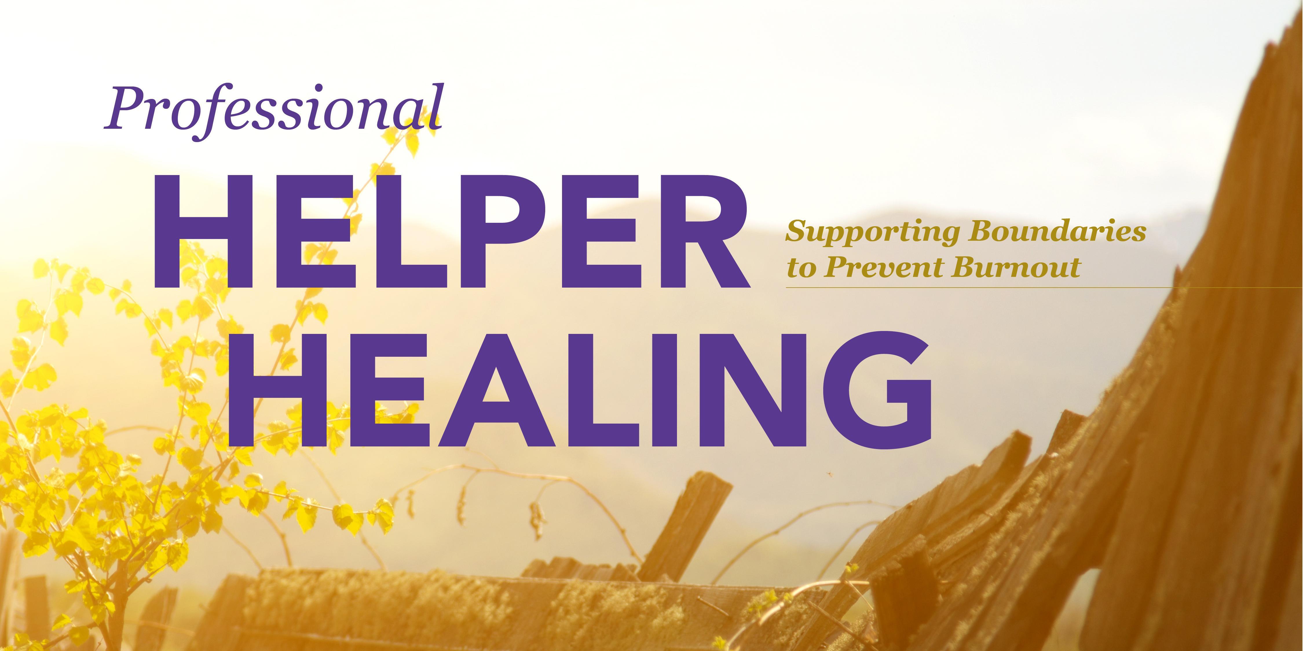 Professional Helper Healing