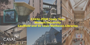 CAVAL-PDIG Study Tour: Monash University - Caulfield...