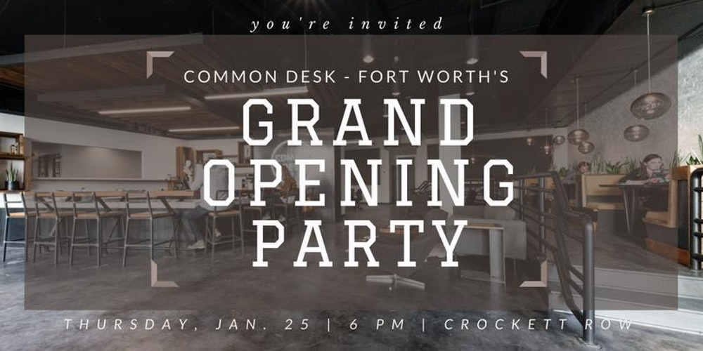 Common Desk Ftw Grand Opening Party Tickets Thu Jan 25 2018 At 6 00 Pm Eventbrite