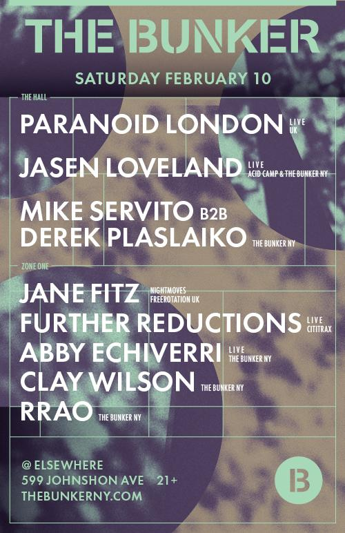The Bunker with Paranoid London (Live), Jason Loveland (Live), Mike Servito b2b Derek Plaslaiko, Jane Fitz, Further Reductions (Live), Abby Echiverri, Clay Wilson, and rrao