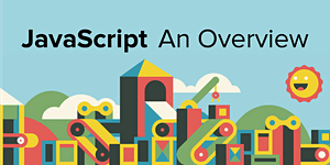 Javascript: An Overview