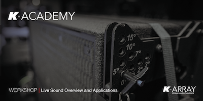 Live Sound Overview and Applications Workshop