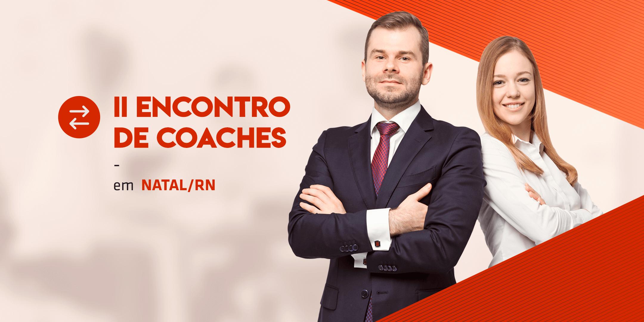 [NATAL/RN] II Encontro de Coaches
