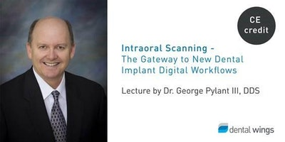 LECTURE: Intraoral Scanning - The Gateway to New Dental Implant Digital Workflows
