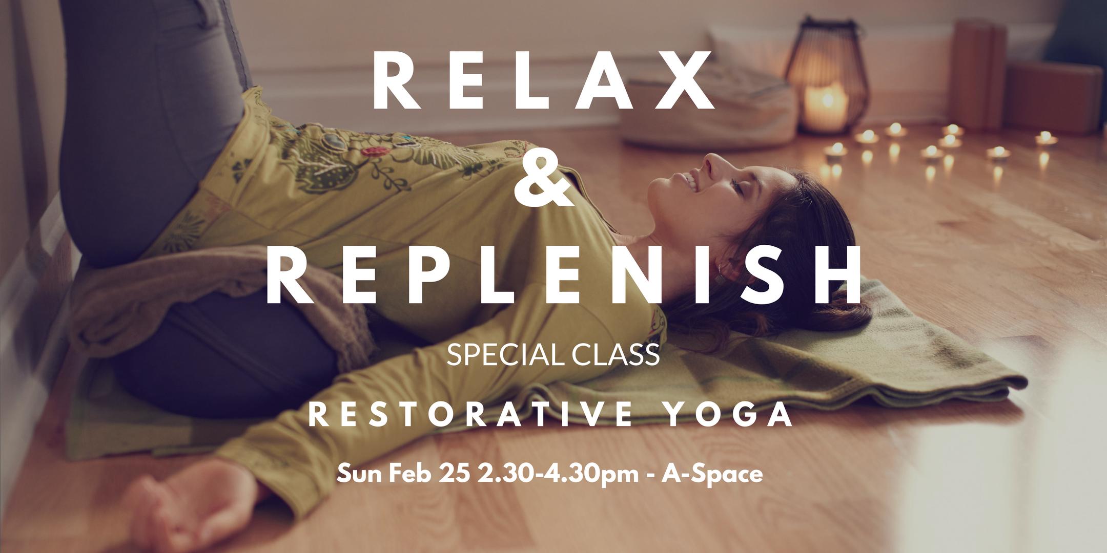 Relax & Replenish - Special Class - Restorati