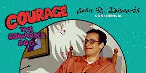 """Conferencia John Diltworth creador de  """"Coraje, el..."""