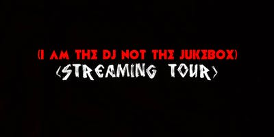 DJ R3V3R3ND MURD3R (I AM THE DJ NOT THE JUKEBOX) (STREAMING TOUR)