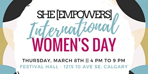 She[EMPOWERS]: International Women's Day Event