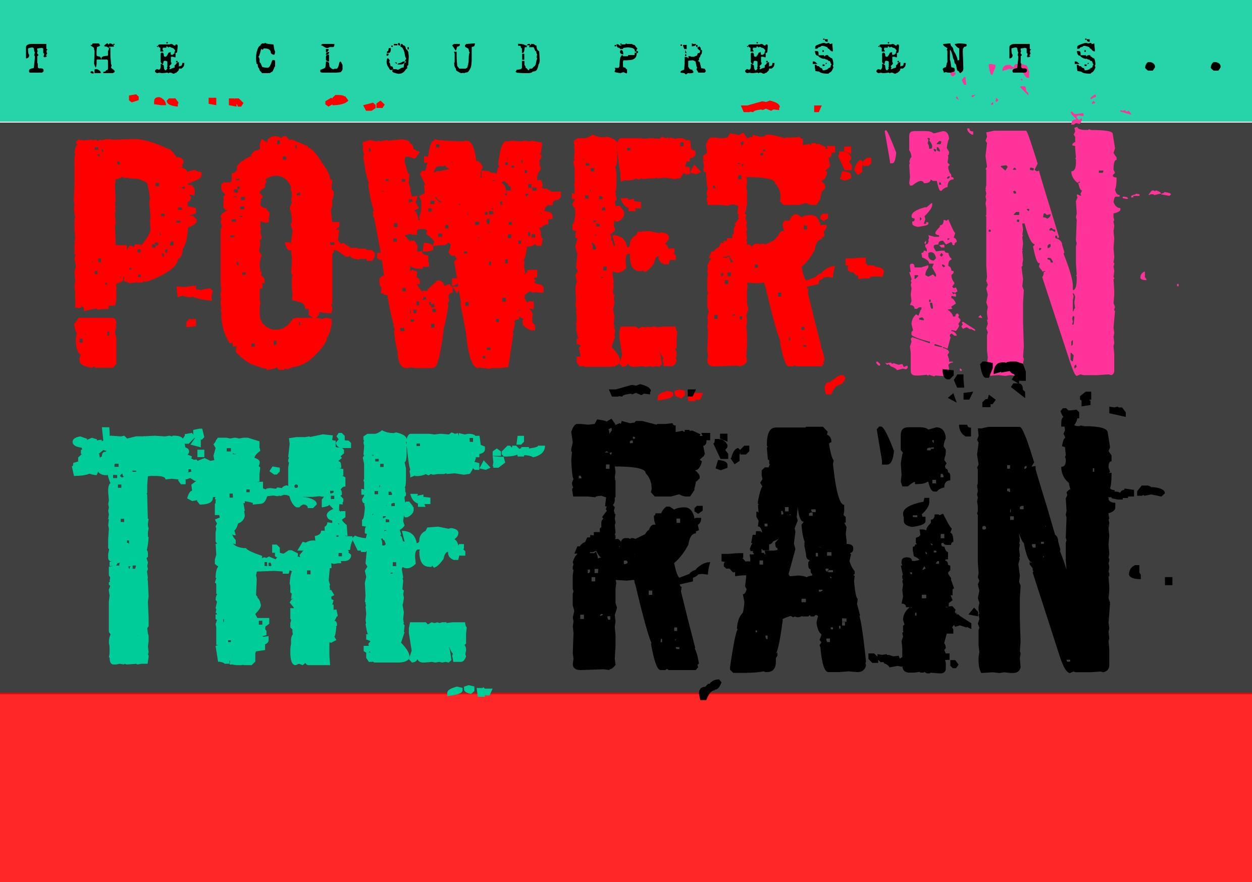 The Cloud Presents - Power In The Rain