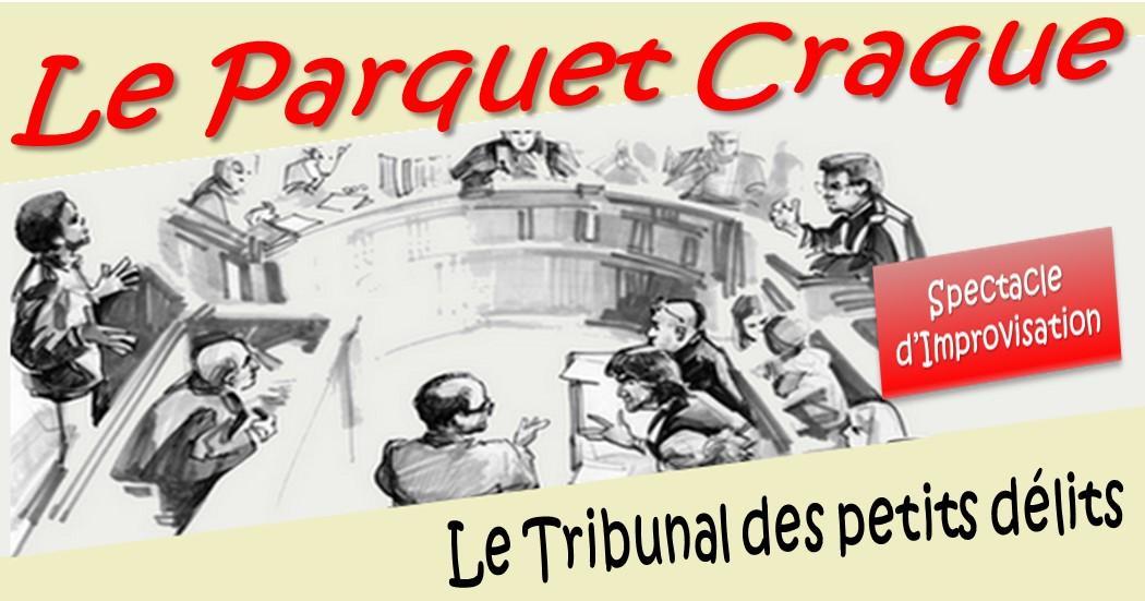 Le Parquet Craque : Le Tribunal des petits dé