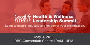 2018 GoodLife Fitness Health & Wellness Leadership...