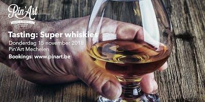 Tasting: Super whiskies