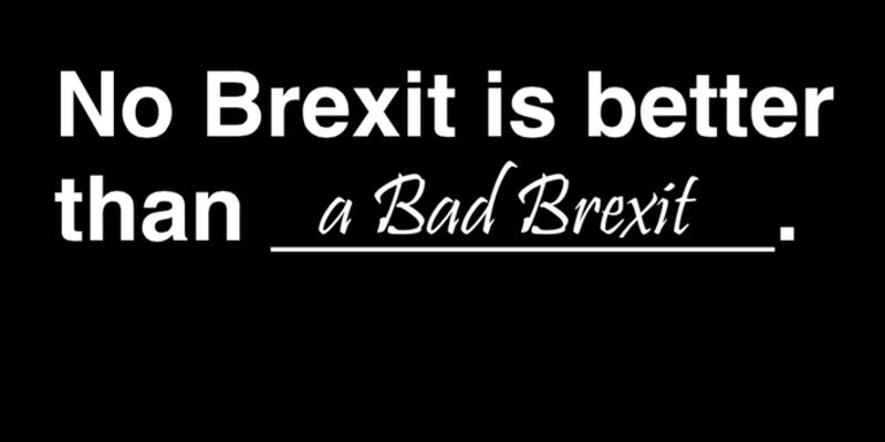 No Brexit is better than a Bad Brexit
