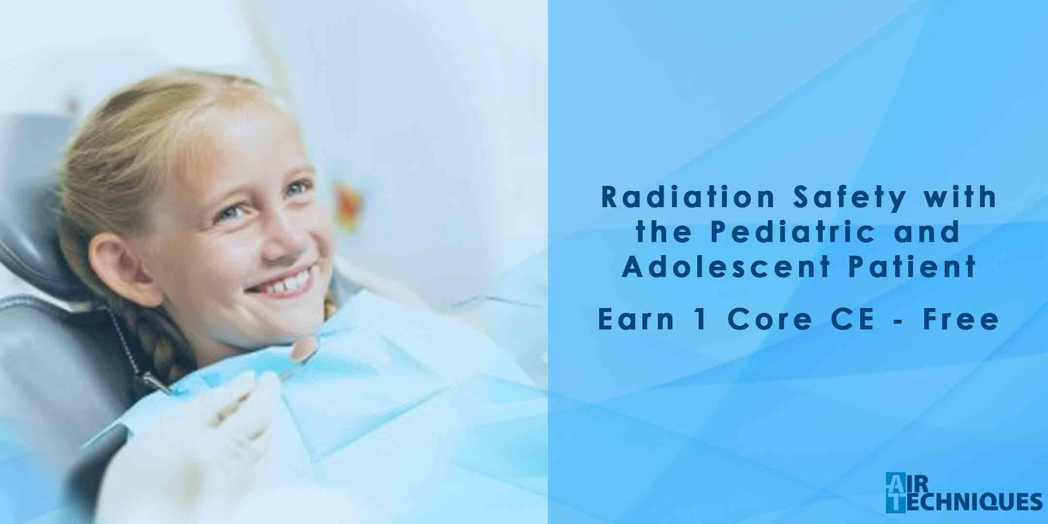Radiation Safety with the Pediatric and Adole