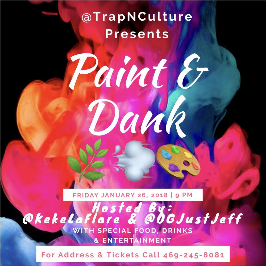 Paint and Dank (Trap And Paint In Dallas, TX )