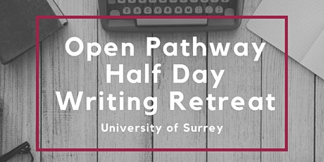 SET Framework Open Pathway Half Day Writing Retreats - various dates tickets