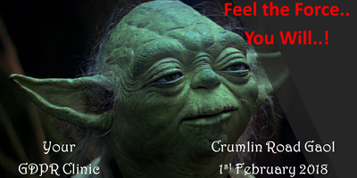 """GDPR, is it time to Feel the Force by attending """"Your GDPR Clinic....""""?"""