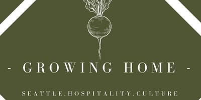 event in Seattle: Growing Home: Cultivating Hospitality in the Pacific Northwest