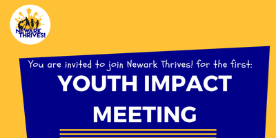 Newark Thrives! Youth Impact Meeting