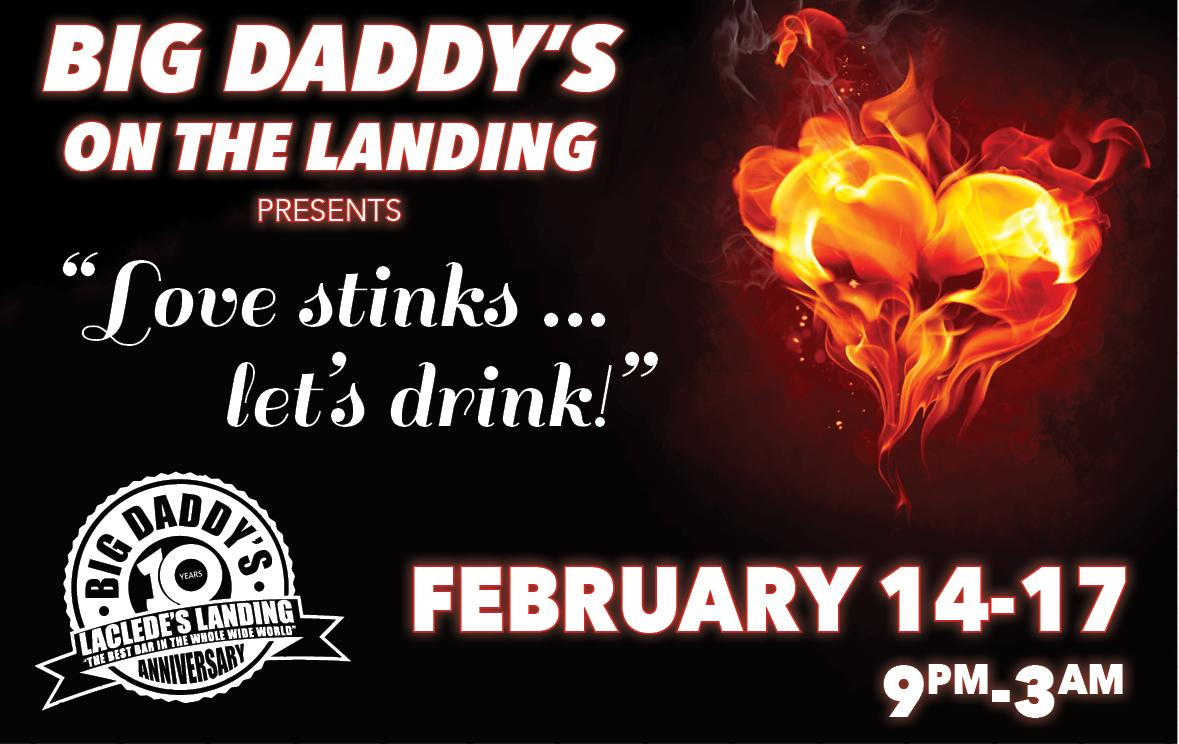 Love Stinks...Let's Drink at Big Daddy's on the Landing