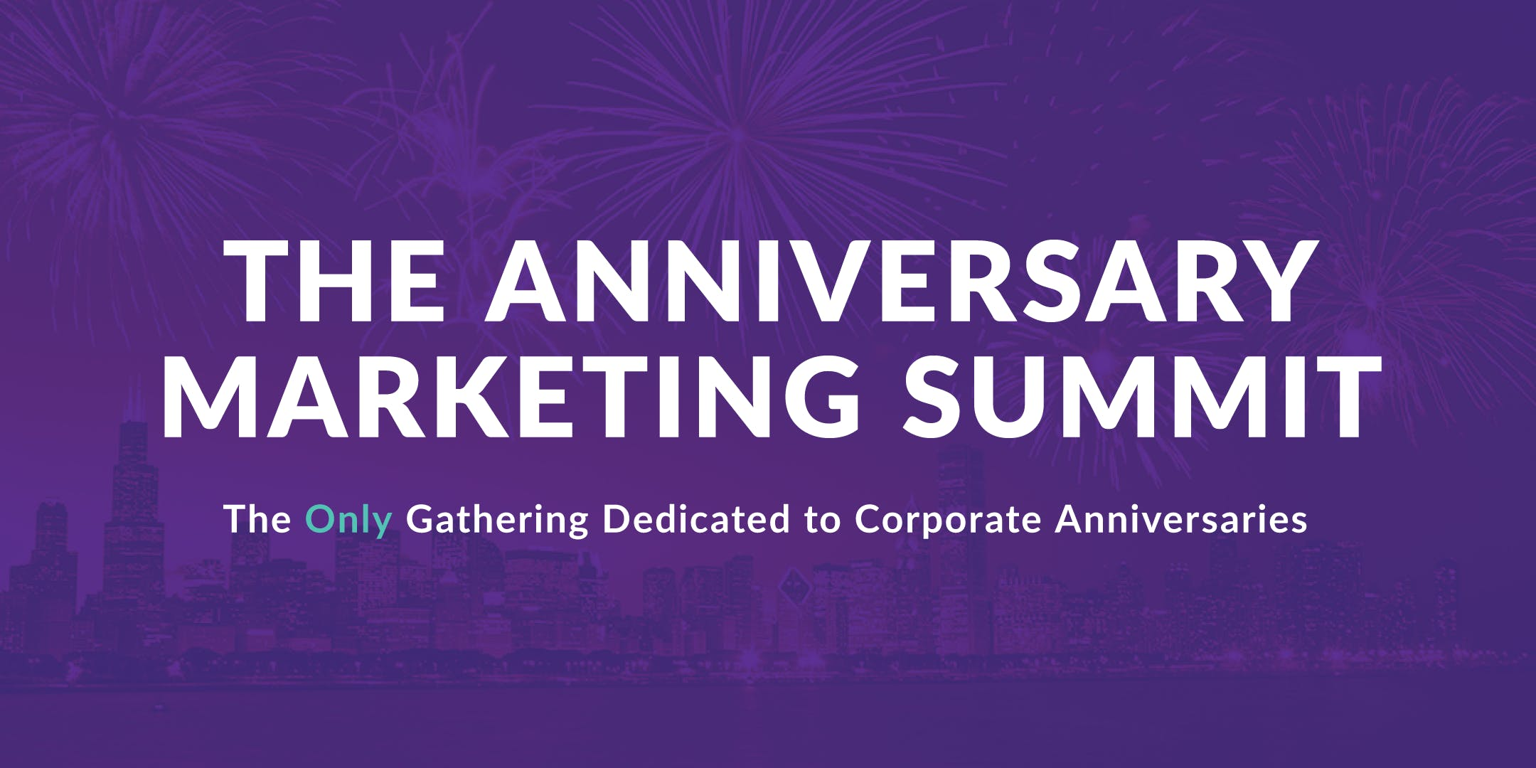 The 2018 Anniversary Marketing Summit
