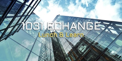 1031 Exchange Lunch & Learn (3 FREE Clock-Hours)