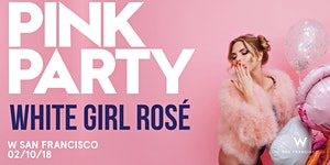 THE PINK PARTY | 02.10.18 | W HOTEL San Francisco