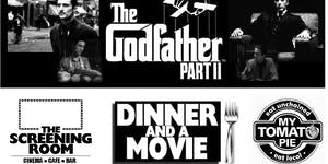 THE GODFATHER (PART 2) DINNER & MOVIE NIGHT (Sat April...