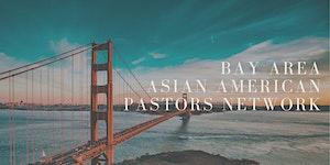 Bay Area Asian American Pastors' Luncheon (Feb 21,...