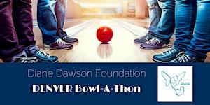 Diane Dawson Foundation DENVER Bowl-A-Thon